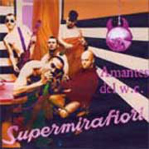 CD SUPERMIRAFIORI AMANTES DEL WC
