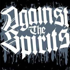 EP AGAINST THE SPIRIT!