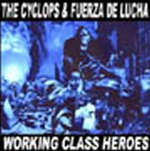 EP THE CYCLOPS & FUERZA DE LUCHA WORKING CLASS HEROES