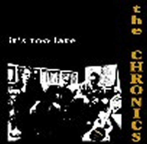 LP CHRONICS   IT´S TOO LATE