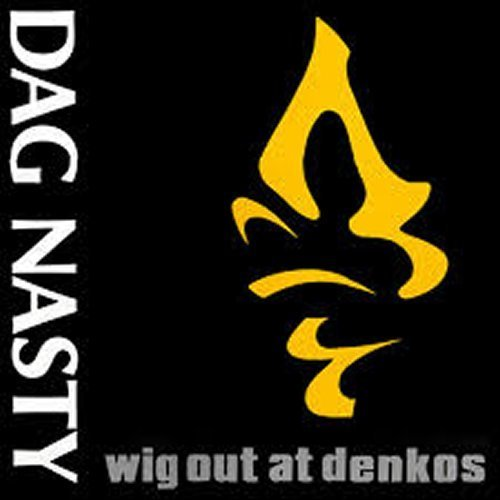 LP DAG NASTY- WIG OUT AT DENKOS