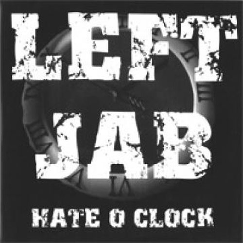 EP LEFT JAB HATE O CLOCK