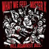 "CD MISTER X / WHAT WE FEEL ""ALL AGAINST ALL"""