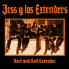 "JESS Y LOS EXTENDERS ""ROCK AND ROLL EXTENDER"""